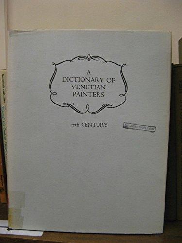 Dictionary of Venetian Painters, Vol. 3: 17th Century: Pietro Zampetti