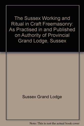 9780853181248: The Sussex Working and Ritual in Craft Freemasonry: As Practised in and Published on Authority of Provincial Grand Lodge, Sussex