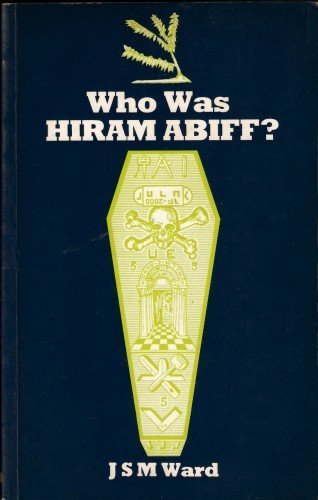 Who was Hiram Abiff?: JSM Ward