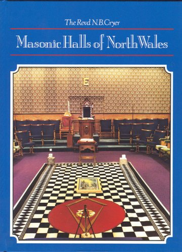 Masonic Halls of Noth Wales (0853181799) by Revd Neville Barker Cryer