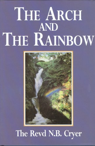 9780853182115: The Arch and the Rainbow