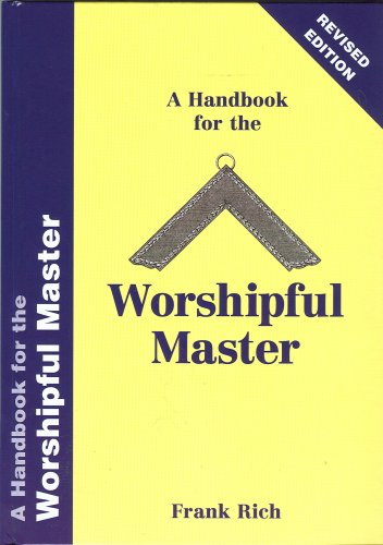 Handbook For The Worshipful Master (9780853182252) by Frank Rich
