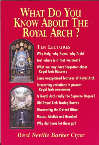 What Do You Know About Royal Arch? (9780853182276) by Barker Cryer, Revd Neville