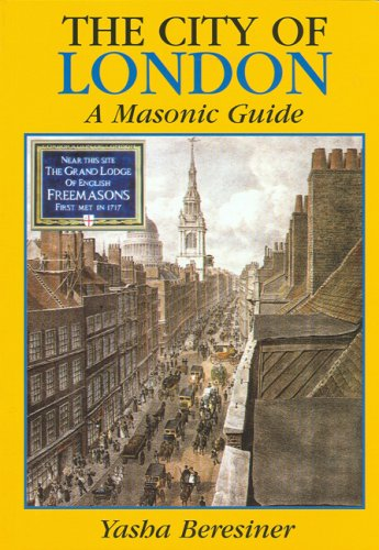 The City of London (The): A Masonic Guide :: Beresiner, Yasha
