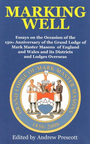 9780853182665: Marking Well: A Celebration on the 150th Anniversary of the Grand Lodge of Mark Masons