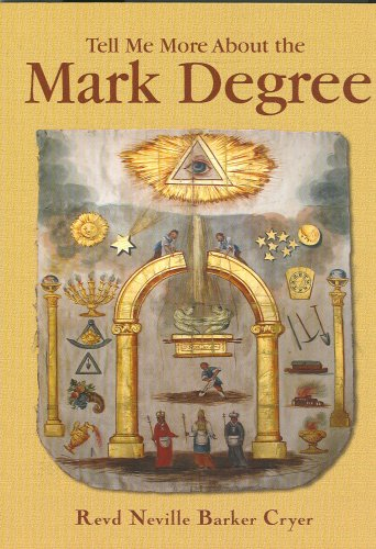 Tell Me More About the Mark Degree (9780853182788) by Barker Cryer, Revd Neville