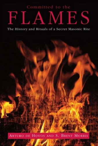 9780853182931: Committed to the Flames: The History and Rituals of a Secret Masonic Rite