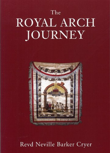 The Royal Arch Journey (0853183317) by Barker Cryer, Revd. Neville