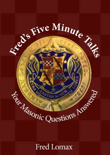 Fred's Five Minute Talks: Your Masonic Questions Answered: Lomax, Fred
