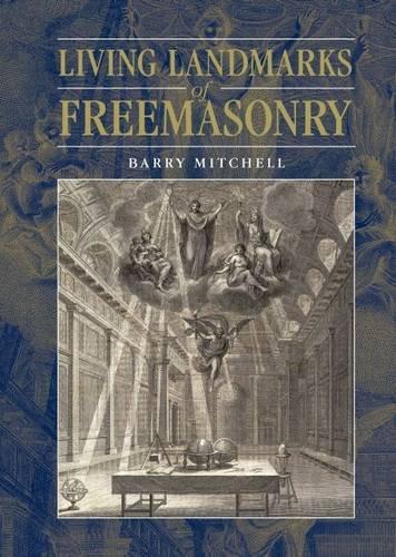 Living Landmarks of Freemasonry: Mitchell, Barry