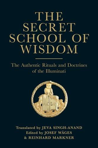 9780853184935: The Secret School of Wisdom: The Authentic Ritual and Doctrines of the Illuminati