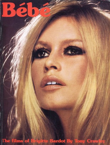 9780853210689: Be Be: Films of Brigitte Bardot
