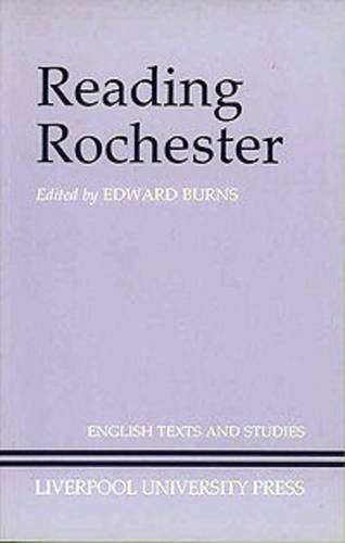 9780853230380: Reading Rochester (Liverpool English Texts and Studies)