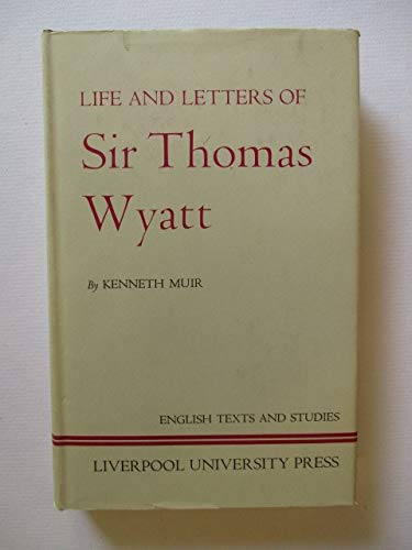 9780853230427: The Life and Letters of Sir Thomas Wyatt (English Texts & Studies)