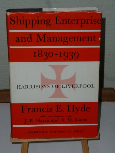 Shipping Enterprise and Management 1830-1939.: Hyde, Francis Edwin