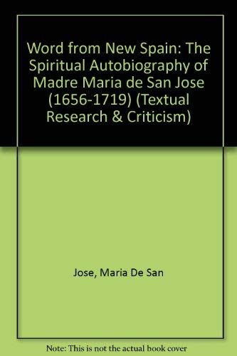 9780853230588: Word from New Spain: The Spiritual Autobiography of Madre María de San José (1656-1719) (Liverpool University Press - Hispanic Studies TRAC)