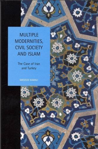 9780853230892: Multiple Modernities, Civil Society and Islam: The Case of Iran and Turkey (Liverpool University Press - Studies in European Regional Cultures)