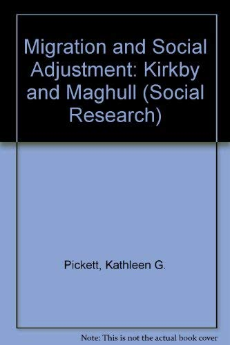 Migration and Social Adjustment: Kirkby and Maghull: Kathleen G. Pickett