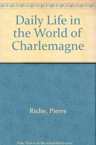 9780853231240: Daily Life in the World of Charlemagne