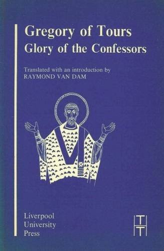 9780853232261: Gregory of Tours: Glory of the Confessors (Translated Texts for Historians LUP)