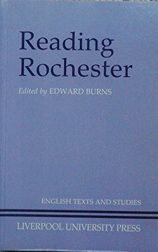 9780853233091: Reading Rochester (Liverpool English Texts and Studies)