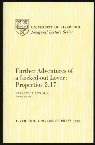 FURTHER ADVENTURES OF A LOCKED-OUT LOVER: PROPERTIUS 2.17