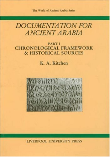 9780853233596: Documentation for Ancient Arabia, Part I: Chronological Framework and Historical Sources (Liverpool University Press - The World of Ancient Arabia) (Pt.1)