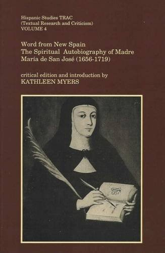 9780853233671: Word from New Spain: The Spiritual Autobiography of Madre María de San José (1656-1719) (Liverpool University Press - Hispanic Studies TRAC)