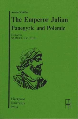 9780853233763: The Emperor Julian: Panegyric and Polemic (Translated Texts for Historians LUP)