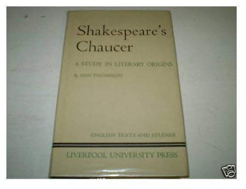 9780853234630: Shakespeare's Chaucer: A Study in Literary Origins (English Texts & Studies)