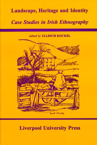 9780853235002: Landscape, Heritage and Identity: Case Studies in Irish Ethnography (Studies in European Regional Cultures)