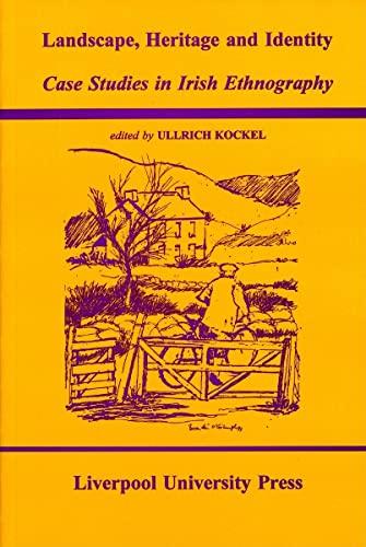 9780853235002: Landscape, Heritage and Identity: Case Studies in Irish Ethnography (Liverpool University Press - Studies in European Regional Cultures)