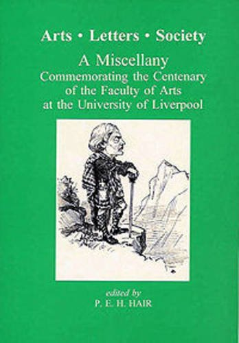 Arts, Letters, Society : A Miscellany Commemorating the Faculty of Arts at the University of ...