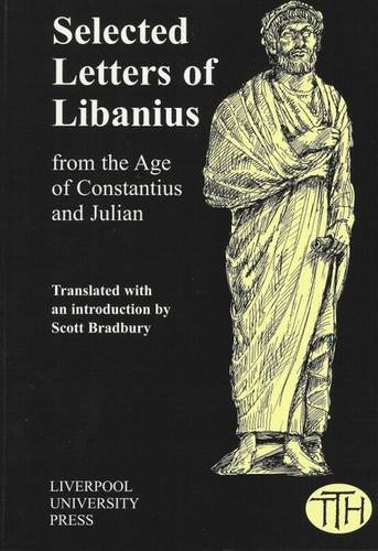 9780853235095: Selected Letters Of Libanius From The Age Of Constantius and Julian