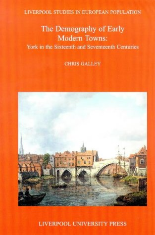 Demography of Early Modern Towns: York in the Sixteenth and Seventeenth Centuries.; (Liverpool ...