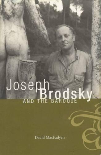 Joseph Brodsky and the Baroque: MacFadyen, David