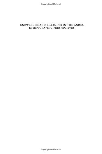 9780853235187: Knowledge and Learning in the Andes: Ethnographic Perspectives (Liverpool University Press - Liverpool Latin American Studies)