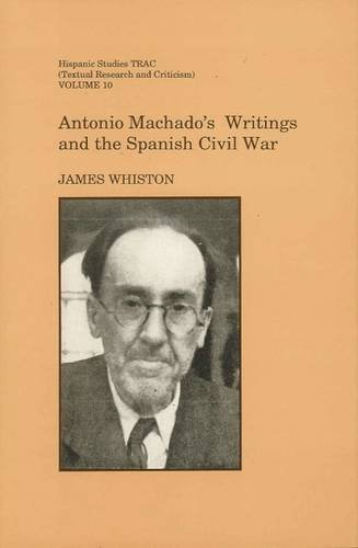 9780853235507: Antonio Machado's Writings and the Spanish Civil War (Liverpool University Press - Hispanic Studies TRAC)