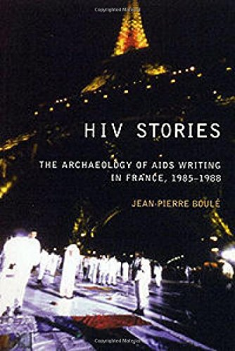 9780853235781: HIV Stories: The Archaeology of AIDS Writing in France, 1985-1988 (Liverpool University Press - Liverpool Science Fiction Texts)