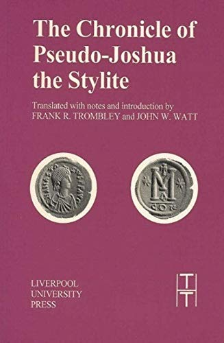 9780853235859: Chronicle of Pseudo-Joshua the Stylite (Translated Texts for Historians)
