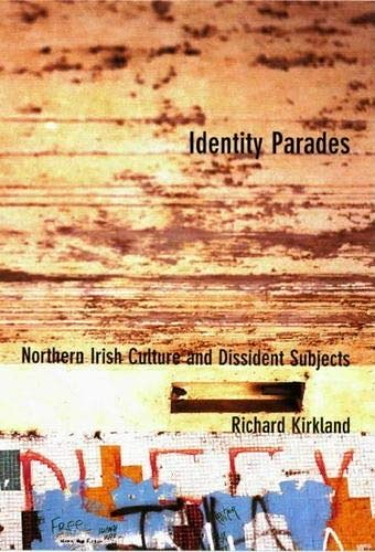9780853236269: Identity Parades: Northern Irish Culture and Dissident Subjects