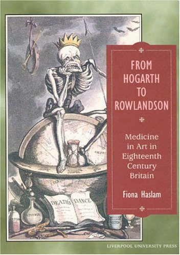 9780853236306: From Hogarth to Rowlandson: Medicine in Art in Eighteenth-century Britain