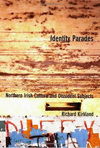 9780853236368: Identity Parades: Northern Irish Culture and Dissident Subjects