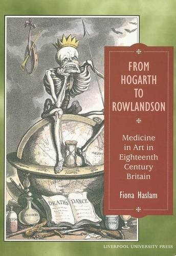 9780853236405: From Hogarth to Rowlandson: Medicine in Art in Eighteenth-century Britain