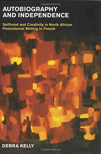 9780853236597: Autobiography and Independence: Self and Identity in North African Writing in French (Liverpool University Press - Contemporary French & Francophone Cultures)