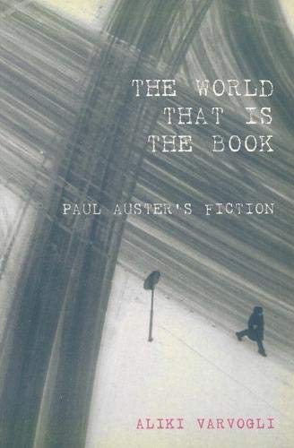 9780853236870: The World That is the Book: Paul Auster's Fiction (Liverpool University Press - Contemporary French & Francopho)