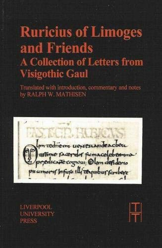 9780853237037: Ruricius of Limoges and Friends: A Collection of Letterse from Visigothic Gaul (Translated Texts for Historians LUP)