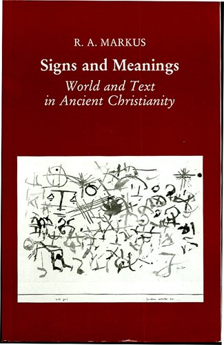 9780853237310: Signs and Meanings: World and Text in Ancient Christianity