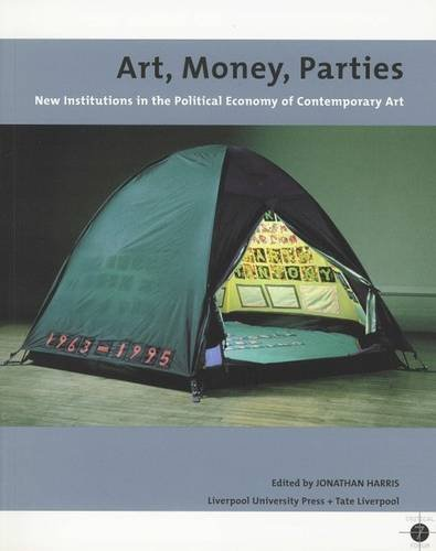 9780853237396: Art, Money, Parties: New Institutions in the Political Economy of Contemporary Art (Liverpool University Press - Tate Liverpool Critical Forum)