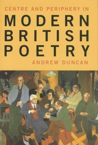 9780853237440: Centre and Periphery in Modern British Poetry (Liverpool University Press - Liverpool English Texts & Studies)